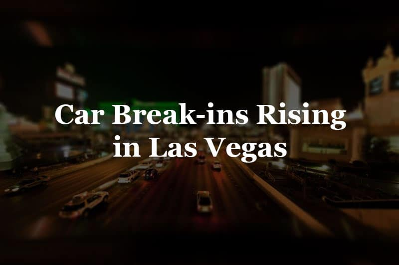 car break-ins in las vegas