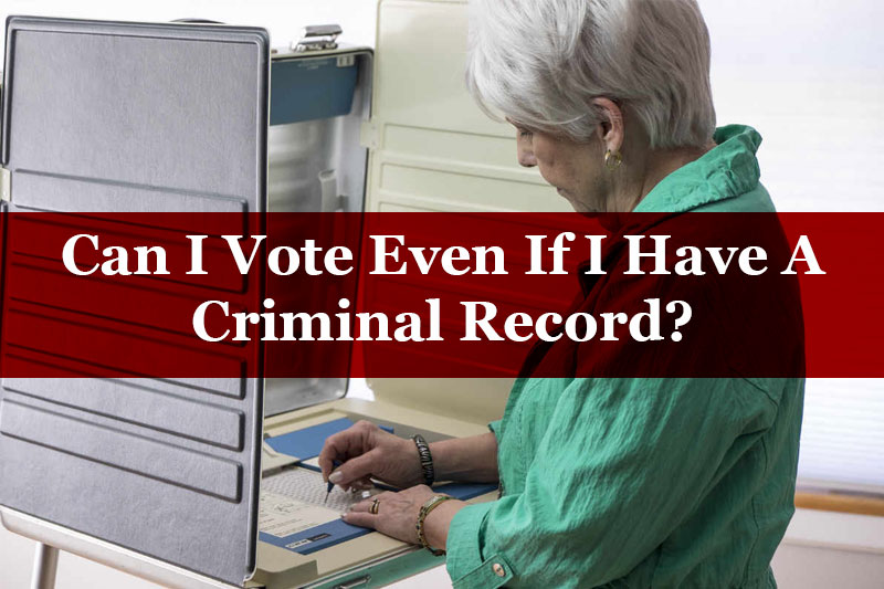 can i vote with a criminal record