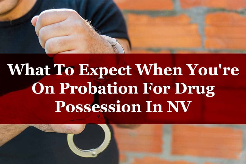 what to expect when you're on probation for drug possession