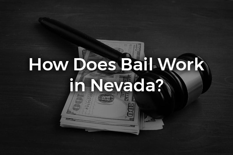 How Does Bail Work in Nevada?