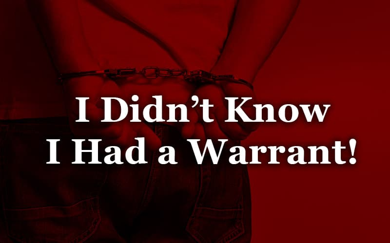 I didn't know I had a warrant
