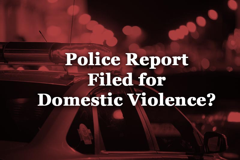 police report filed for domestic violence?