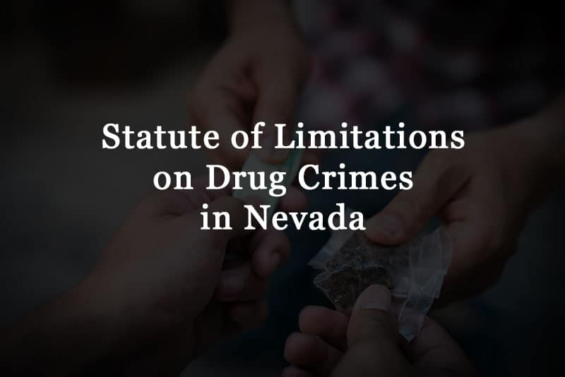 statute of limitations on drug crimes in Nevada