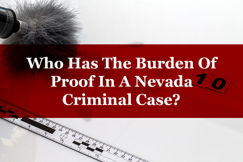 burden of proof in a Nevada criminal case