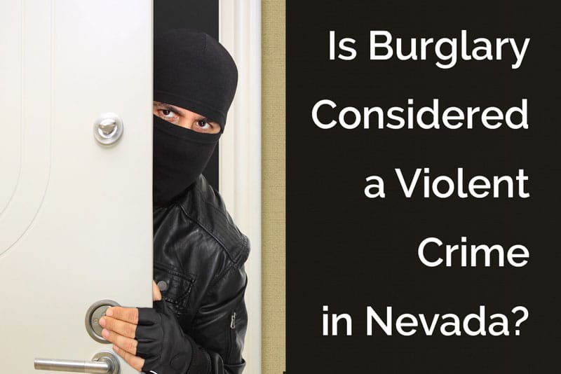 burglary violent crime nevada